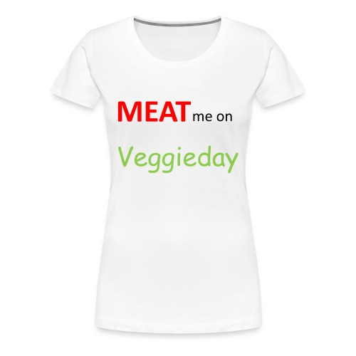 MEAT me on Veggieday - Frauen Premium T-Shirt