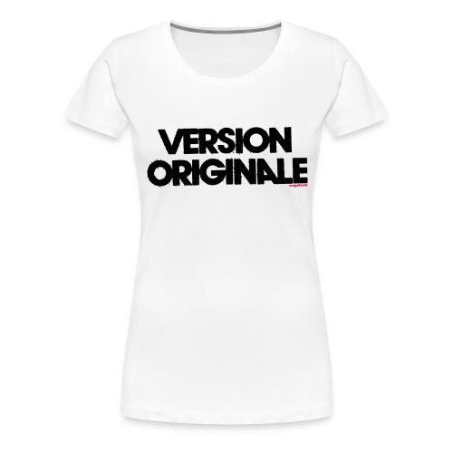 Version Original - T-shirt Premium Femme