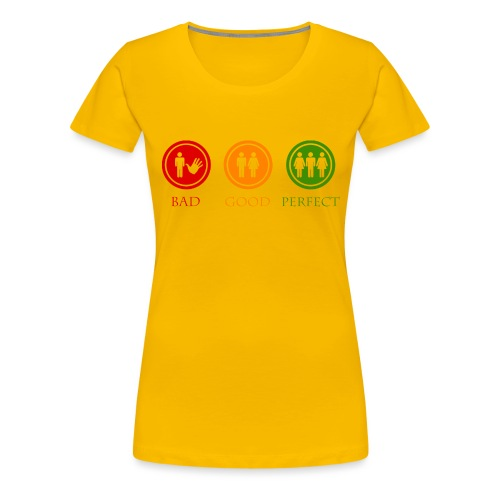 Bad good perfect - Threesome (adult humor) - Vrouwen Premium T-shirt