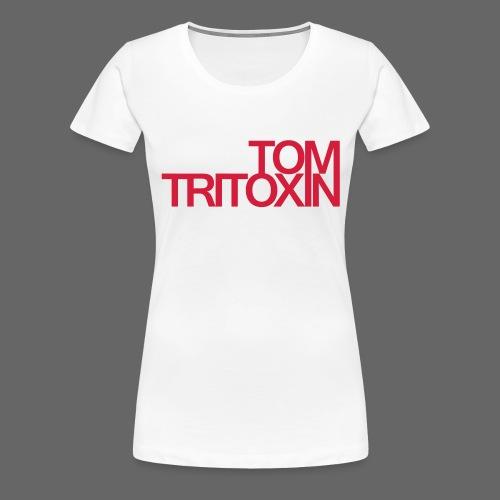 TOMTRITOXIN Schriftzug re - Frauen Premium T-Shirt