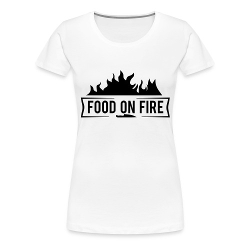 Food on Fire - Frauen Premium T-Shirt