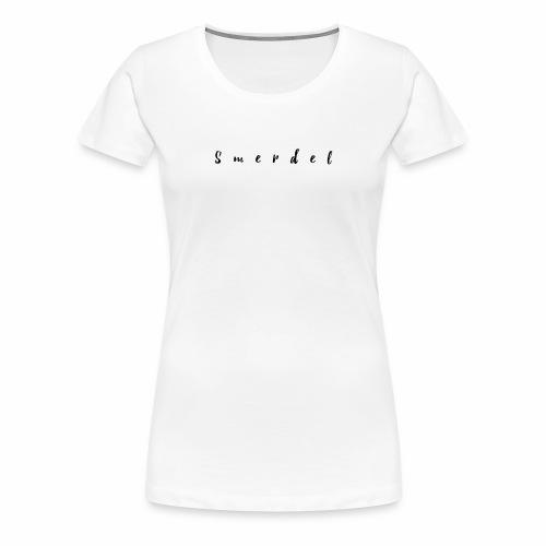 Smerdel - Vrouwen Premium T-shirt