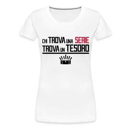 Chi trova una serie.. - Maglietta Premium da donna