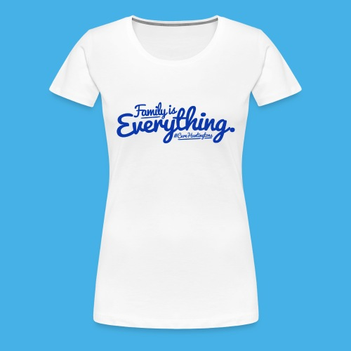 family is everything - Women's Premium T-Shirt