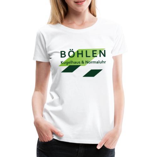 Böhlen ist einzigartig. - Frauen Premium T-Shirt