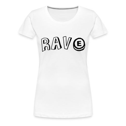 Rave E - Women's Premium T-Shirt
