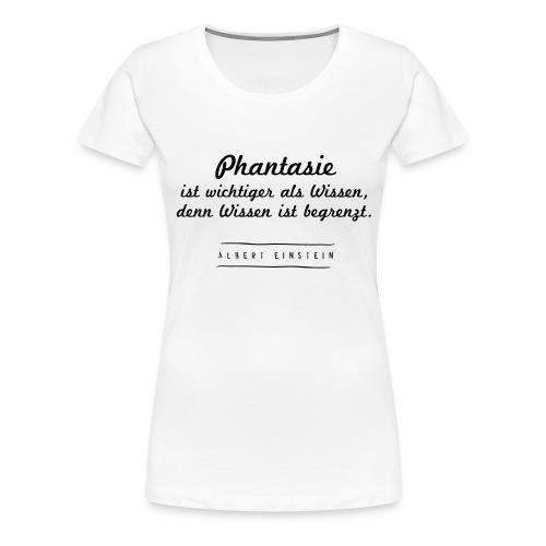 Phantasie vs. Wissen - Frauen Premium T-Shirt