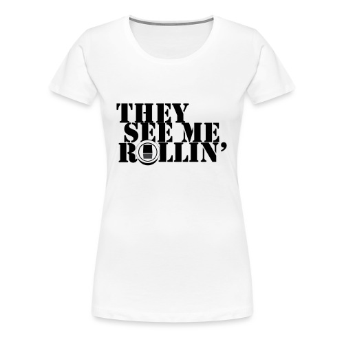 They see me rollin' - on EUC - Dame premium T-shirt