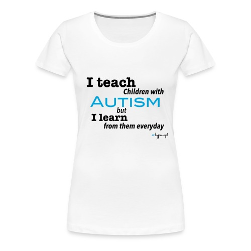 I teach children with AUTISM - Koszulka damska Premium