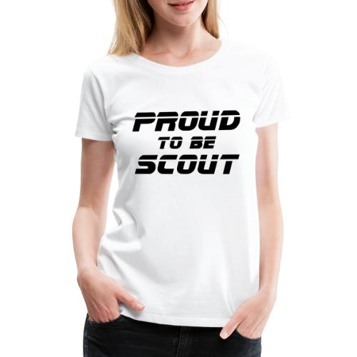 Proud to be scout Typo - Designfarbe frei wählbar - Frauen Premium T-Shirt