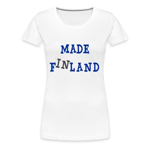 Made in Finland - Naisten premium t-paita