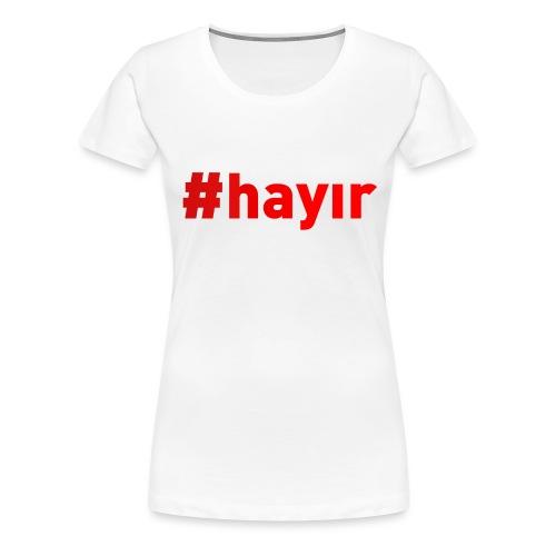 #Hayır Rot - Frauen Premium T-Shirt