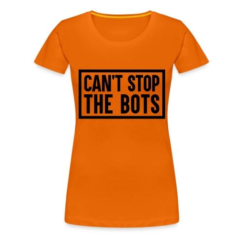 Can't Stop The Bots Premium Tote Bag - Women's Premium T-Shirt