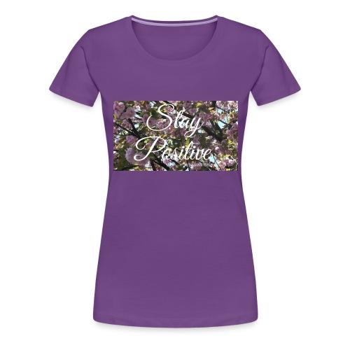 STAY POSITIVE #FRASIMTIME - Maglietta Premium da donna