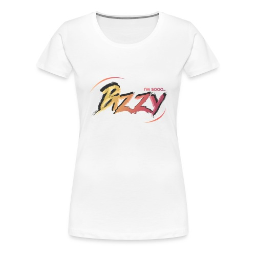 I'M SOOO.. BIZZY - Women's Premium T-Shirt