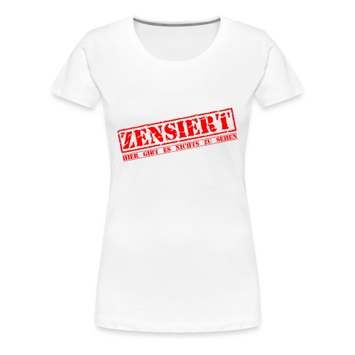 Panty Zensiert - Frauen Premium T-Shirt