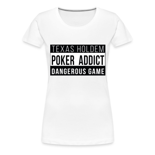 POKER HOLDEM ADDICT - T-shirt Premium Femme