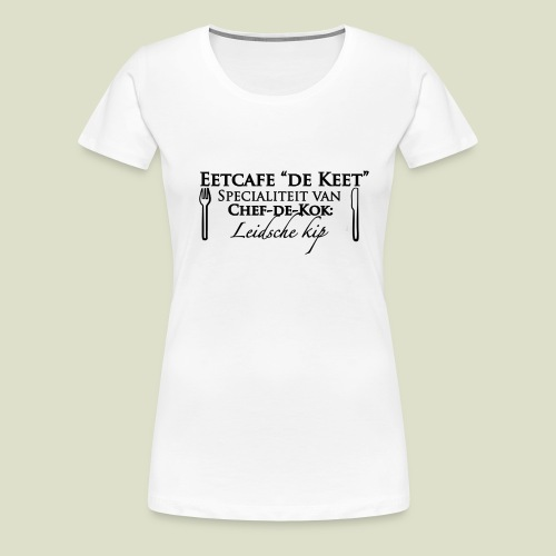 Eetcafe de Keet - Vrouwen Premium T-shirt