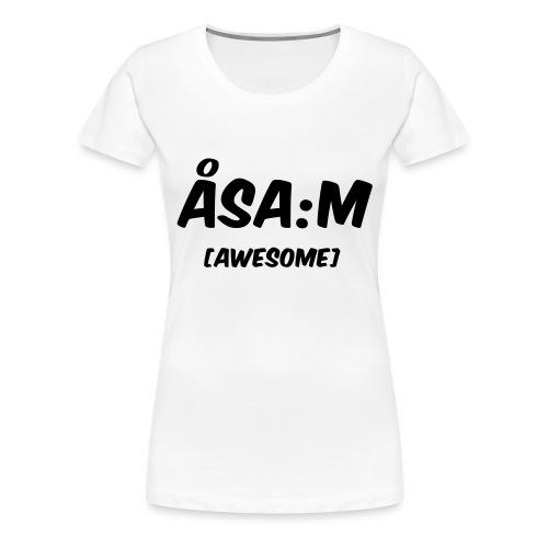 Åsa:m [awesome] - Premium-T-shirt dam