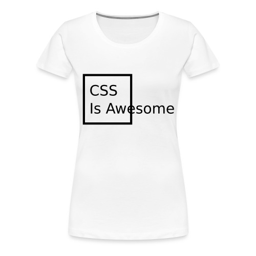 CSS Is Awesome - Frauen Premium T-Shirt