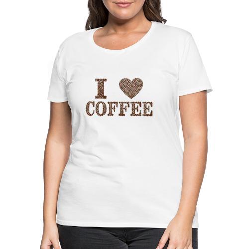Ich liebe Kaffee - Frauen Premium T-Shirt