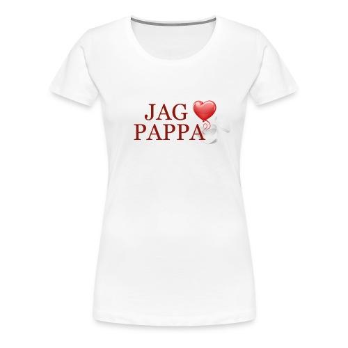 Jag älskar pappa - Premium-T-shirt dam