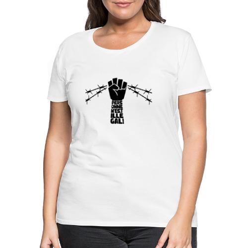 Personne n'est illégal - T-shirt Premium Femme
