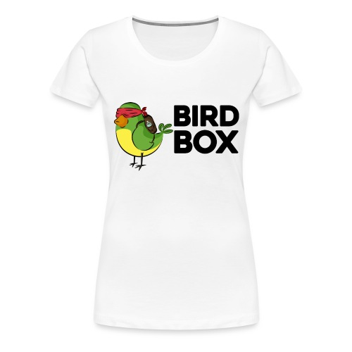 bird box - Camiseta premium mujer