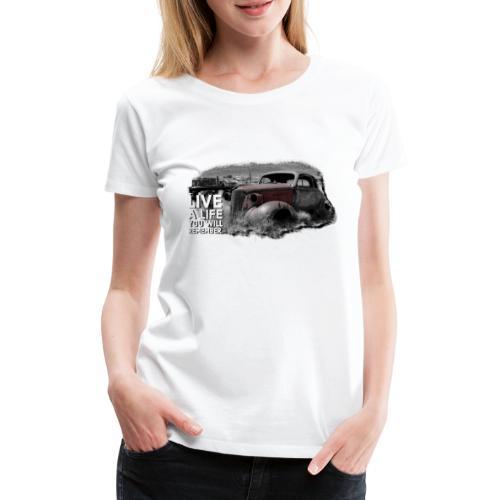 Live a life Oldtimer - Frauen Premium T-Shirt