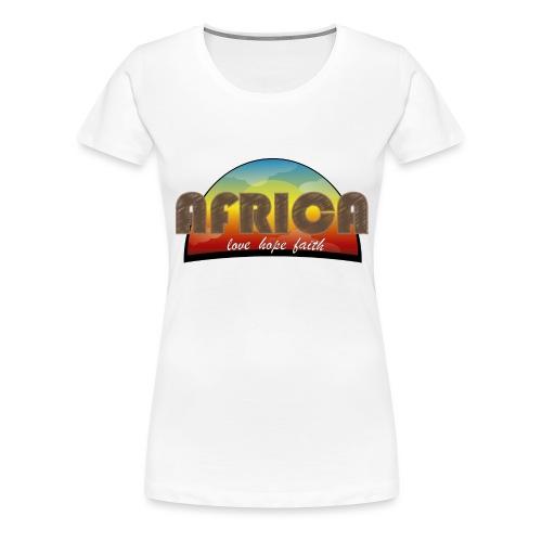 Africa_love_hope_and_faith2 - Maglietta Premium da donna