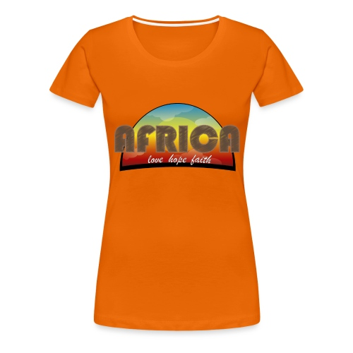 Africa_love_hope_and_faith2 - Maglietta Premium da donna