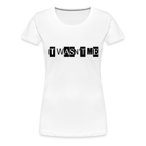 itWasntMe png - Women's Premium T-Shirt