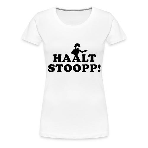 Halt Stopp - Frauen Premium T-Shirt