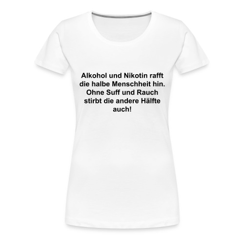 Bier saufen Spruch - Frauen Premium T-Shirt