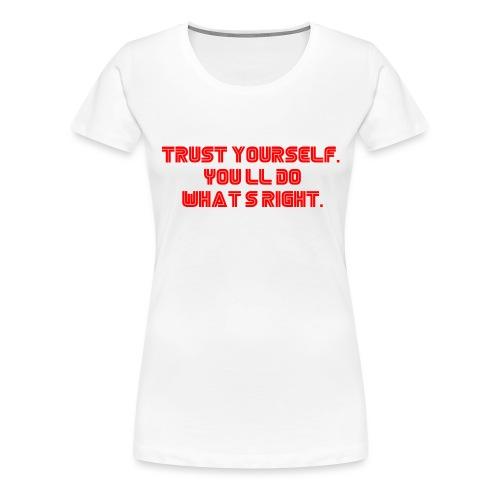 Trust yourself. You'll do what's right. #mrrobot - Women's Premium T-Shirt