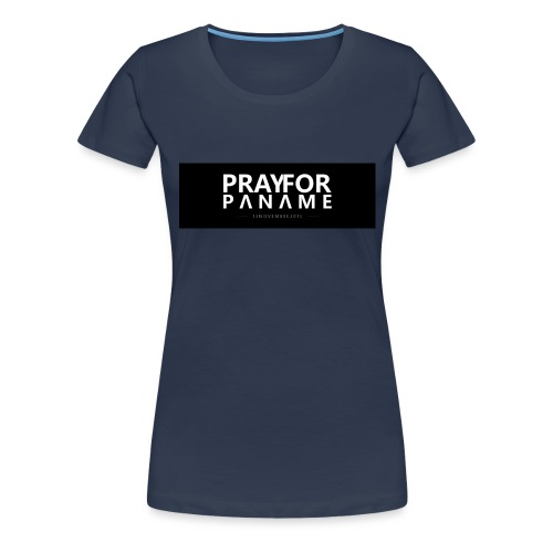 TEE-SHIRT HOMME - PRAY FOR PANAME - T-shirt Premium Femme