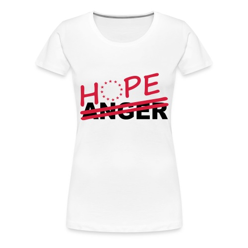 Hope over anger - Women's Premium T-Shirt