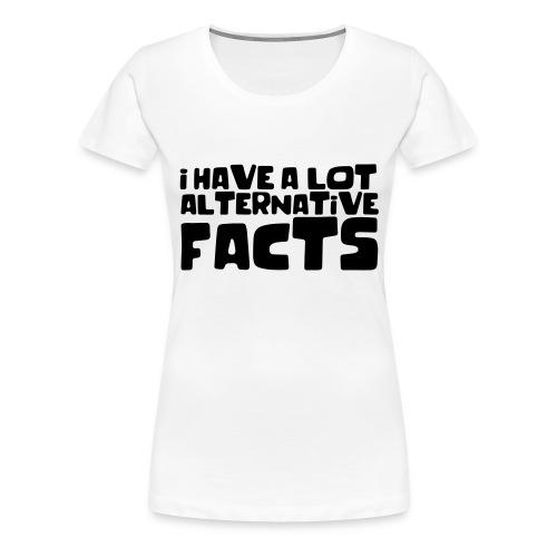 Alternative facts - Women's Premium T-Shirt