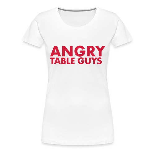 angrytableguys.com - Frauen Premium T-Shirt