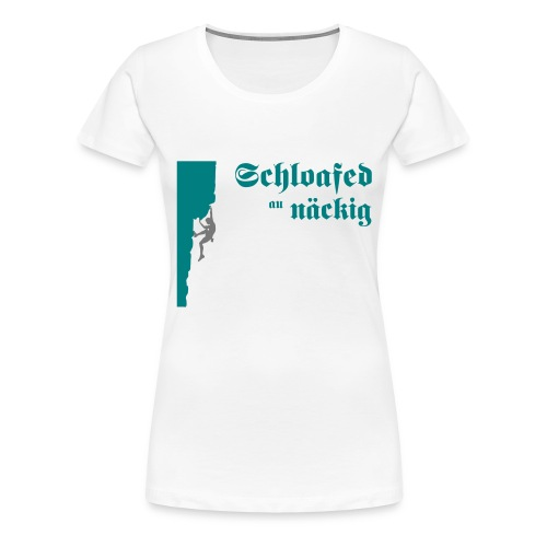 Schlofaet au naeckig - Frauen Premium T-Shirt