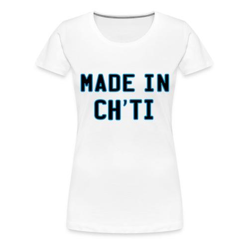 made in ch'ti - T-shirt Premium Femme