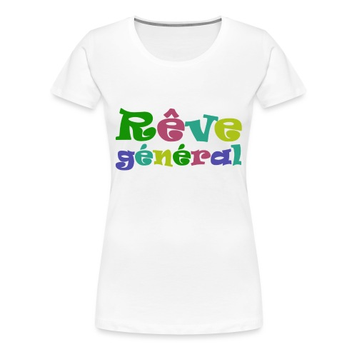rêve général - T-shirt Premium Femme