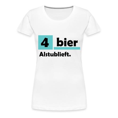 Vier-Bier-Aub - Vrouwen Premium T-shirt