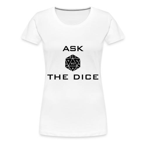 Ask the dice - Maglietta Premium da donna