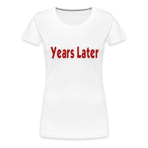 Bandname Years Later rot - Frauen Premium T-Shirt
