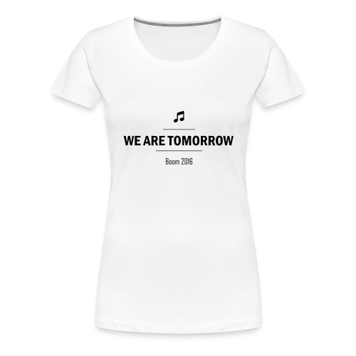We Are Tomorrow Black - T-shirt Premium Femme