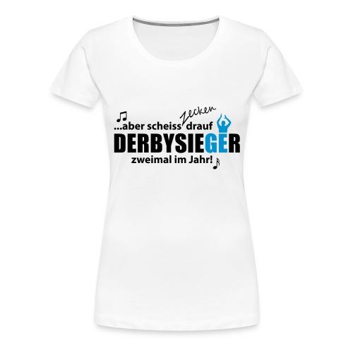 Derbysieger zweimal im Jahr - Frauen Premium T-Shirt