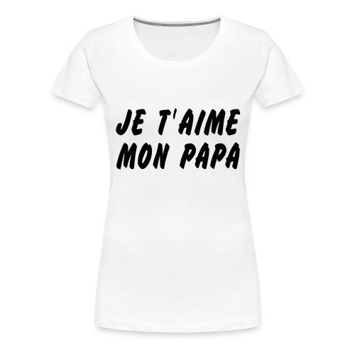 papa - T-shirt Premium Femme