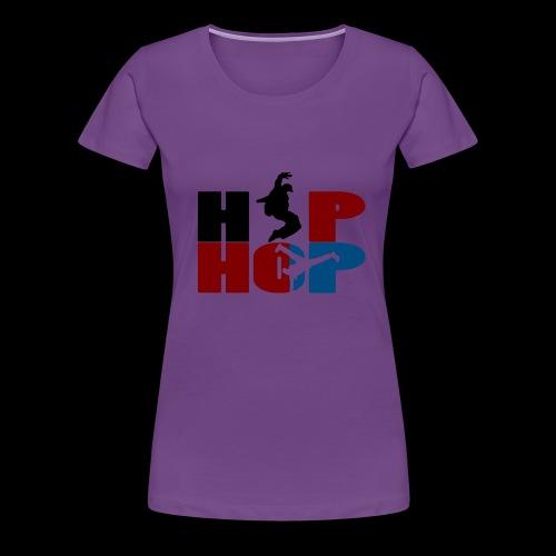 hip hop - T-shirt Premium Femme