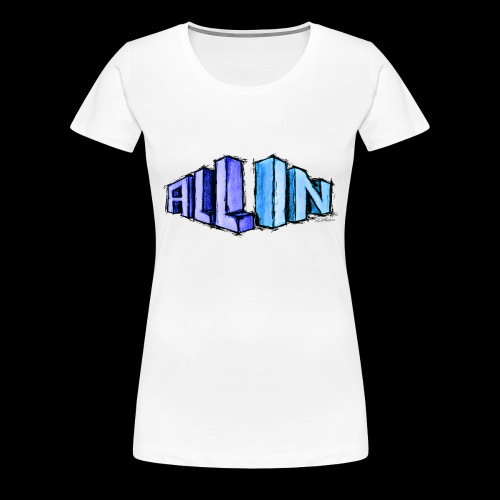 All In scribble - Frauen Premium T-Shirt